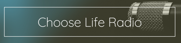 Choose Life Radio